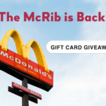 McRib is Back! Gift Card Giveaway